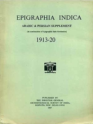 Epigraphia Indica - Arabic and Persian Supplement, 1913 to 20 (An Old and Rare Book)