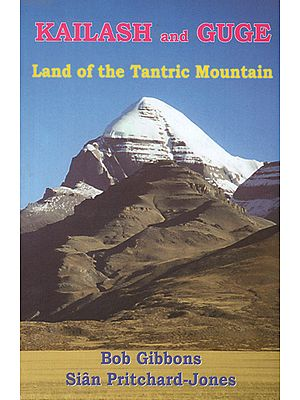 Kailash and Guge- Land of the Tantric Mountain