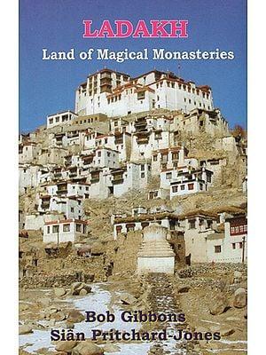 Ladakh- Land of Magical Monasteries