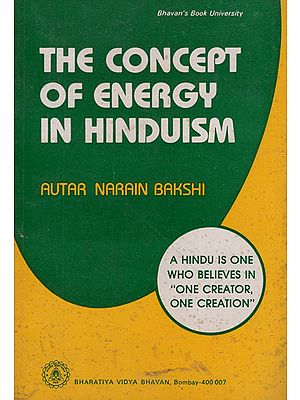 The Concept of Energy in Hinduism (An Old and Rare Book)