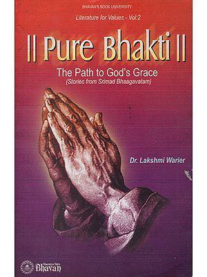 Pure Bhakti - The Path to God's Grace (An Old and Rare Book)