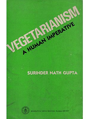 Vegetarianism- A Human Imperative (An Old and Rare Book)