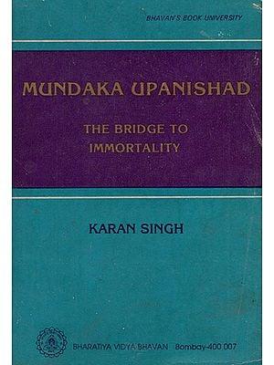 Mundaka Upanishad- The Bridge to Immortality (An Old and Rare Book)