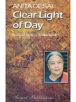 Anita Desai: Clear Light of Day (A Critical Study)