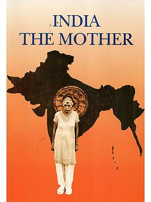 India The Mother (A Selection from Mother's Words)