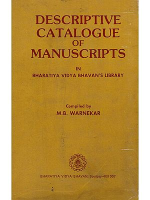 Descriptive Catalogue of Manuscripts in Bharatiya Vidya Bhavan's Library (An Old and Rare Book)