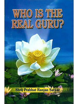 Who is the Real Guru ?