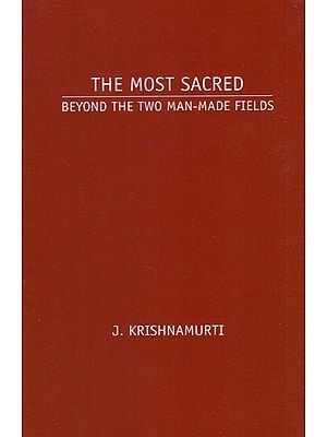 The Most Sacred- Beyond the Two Man Made Fields