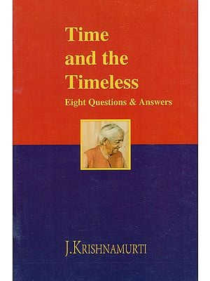 Time and the Timeless- Eight Questions and Answers
