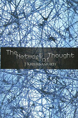 The Network of Thought- Authentic Reports of Talks in 1981 in Saanen, Switzerland, Amsterdam, and Holland