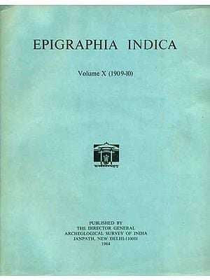 Epigraphia Indica - Volume X, 1909-10 (An Old and Rare Book)