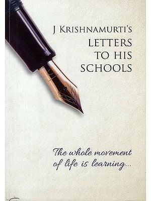 J Krishnamurti's Letters to His Schools