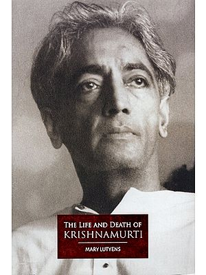 The Life and Death of Krishnamurti