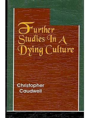 Further Studies In A Dying Culture