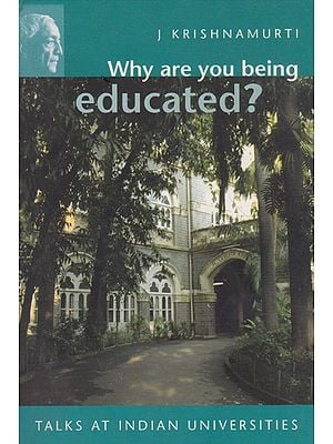 Why Are You Being Educated?