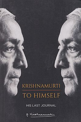 Krishnamurti to Himself His Last Journal