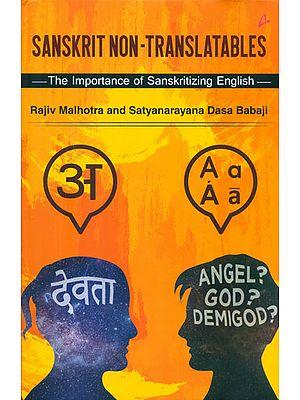 Sanskrit Non-Translatables - The Importance of Sanskritizing  English