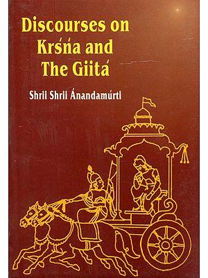 Discourses on Krsna and The Gita