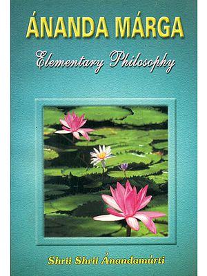 Ananda Marga Elementary Philosophy