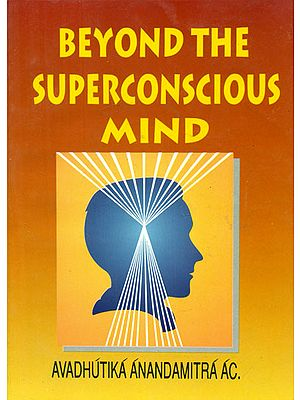 Beyond the Superconcious Mind