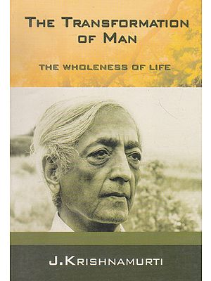 The Transformation of Man (The Wholeness of Life)