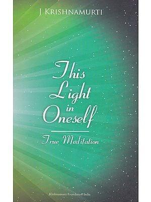 This Light in Oneself (True Meditation)