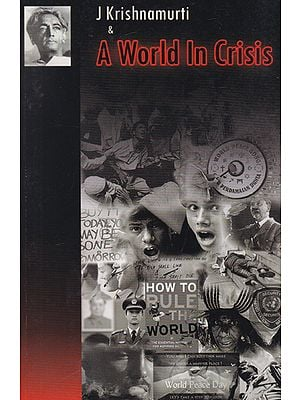 J Krishnamurti and A World in Crisis
