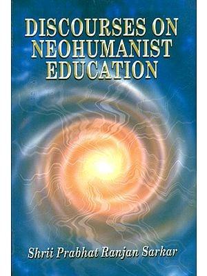 Discourses on Neohumanist Education