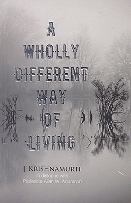 A Wholly Different Way of Living