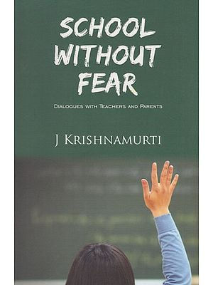 School Without Fear (Dialogues with Teachers and Parents)