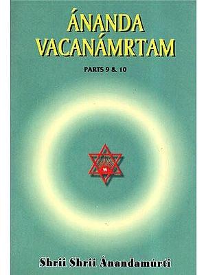 Ananda Vacanamrtam (Parts 9 & 10)