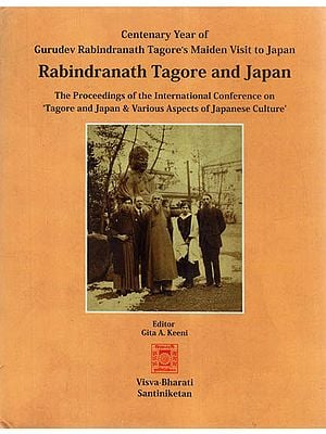 Rabindranath Tagore and Japan (The Proceedings of the International Conference on 'Tagore and Japan & Various Aspects of Japanese Culture')