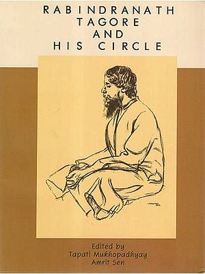 Rabindranath Tagore and His Circle