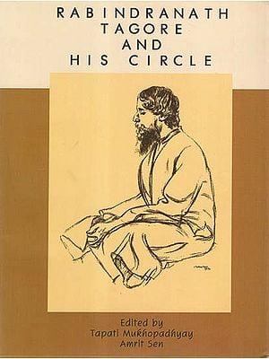 Rabindranath Tagore and His Circle
