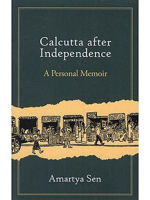 Calcutta after Independence- A Personal Memoir