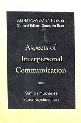 Self- Empowerment Series- Aspects of Interpersonal Communication