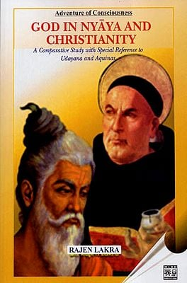 God In Nyaya and Christianity (A Comparative Study with Special Reference to Udayana and Aquinas)