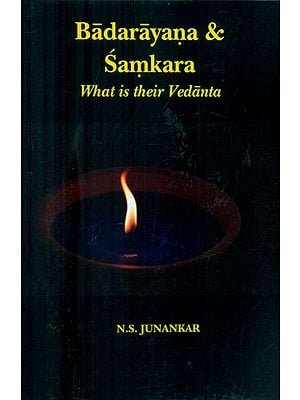 Badarayana & Samkara- What is Their Vedanta