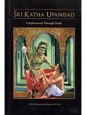 Sri Katha Upanisad- Enlightenment Through Death (Vaishanava Commentry)