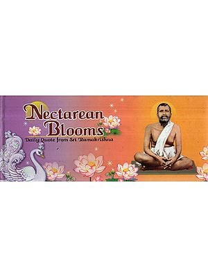 Nectarean Blooms – Daily Quotes from Sri Ramakrishna