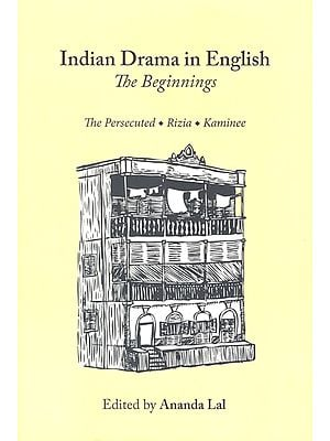 Indian Drama in English- The Beginnings