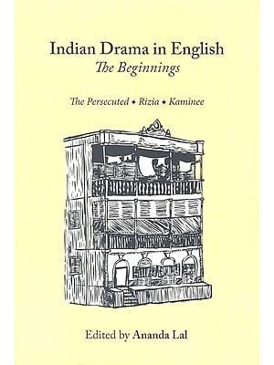 Indian Drama in English- The Beginnings