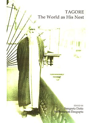 Tagore- The World as His Nest