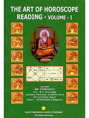 The Art of Horoscope Reading- Volume-I