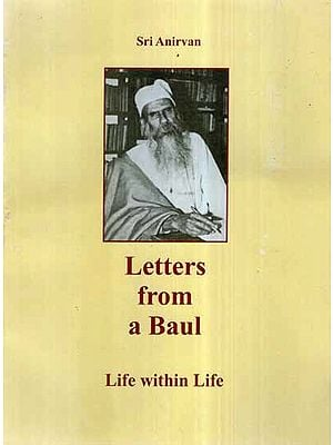 Letters from a Baul- Life Within Life