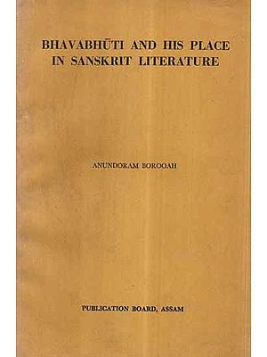 Bhavabhuti And His Place in Sanskrit Literature (An Old and Rare Book)