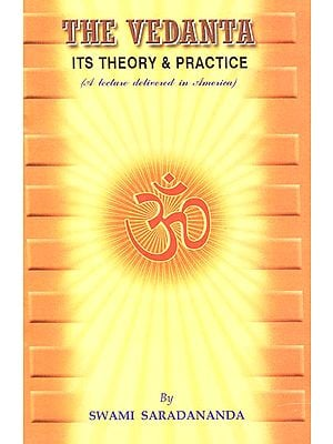 The Vedanta- Its Theory & Practice