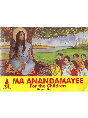 Ma Anandamayee For the Children