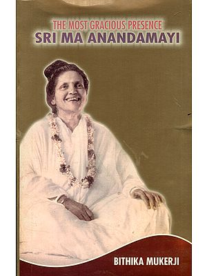 The Most Gracious Presence- Sri Ma Anandamayi (An Old and Rare Book)