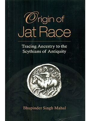 Origin of Jat Race - Tracing Ancestry to the Scythians of Antiquity